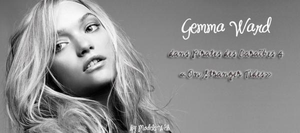 . Gemma Ward | Pirates des Caraïbes 4Hâte de le voir en vrai!