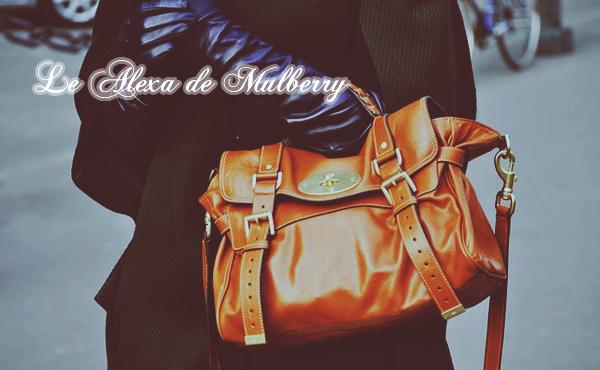 ___.La convoitise de la semaine._Le sac Alexa de Mulberry