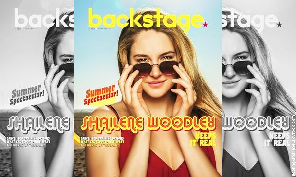 . Shailene est en couverture magazine Backstage. Photoshoot réalisé par Jared Ryder