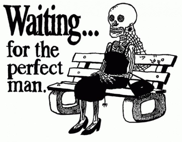 keep waiting my dear and you'll regret it one day