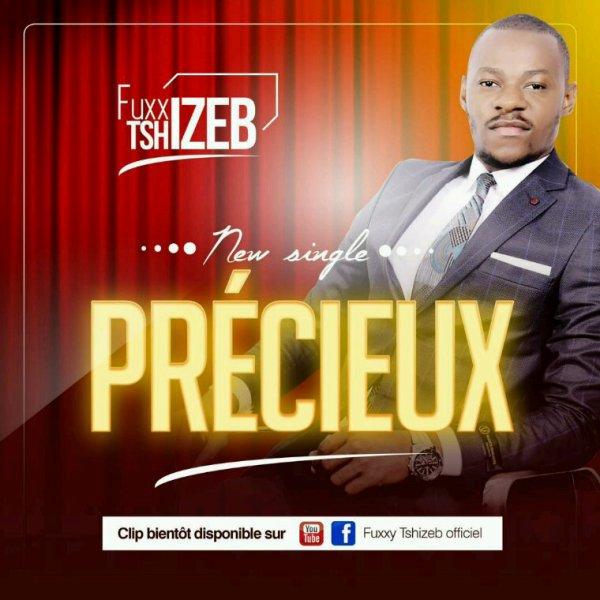 Fuxxy Tshizeb vient avec un nouveau morceaux  intitulé précieux  . . .  À Bientôt  et que Dieu vous bénisse