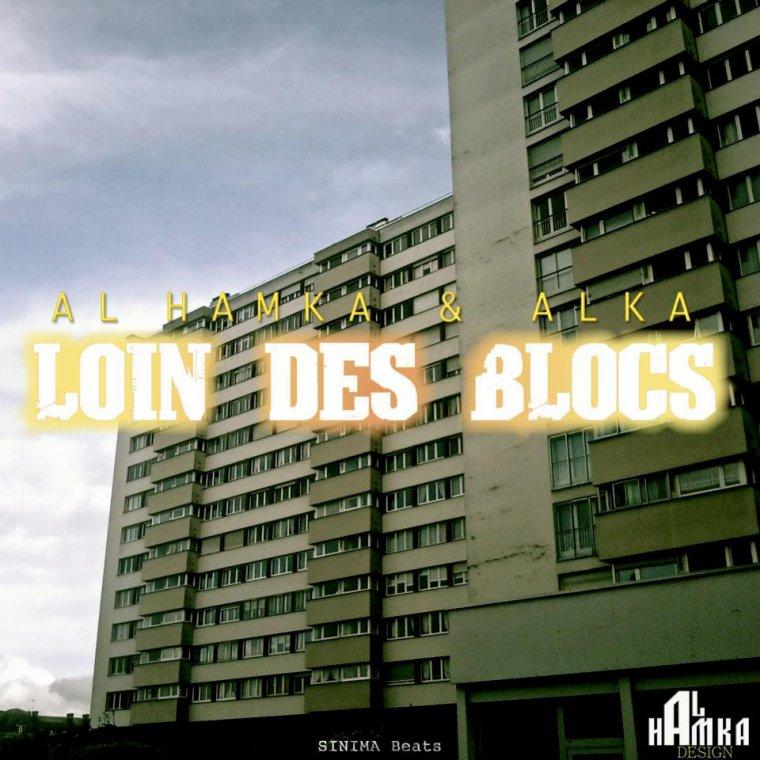 Chaque fin a son début / Al Hamka ft. Alka - Loin des Blocs (Mai 2010) (2012)