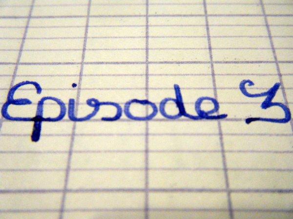 Episode III - Préparez vous à une première partie pourrie mais nécessaire.