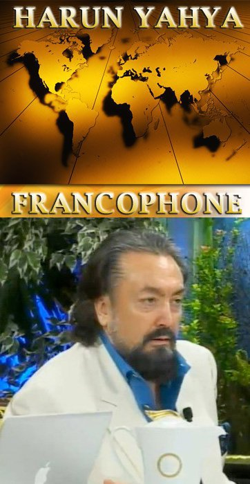 HARUN YAHYA FRANCOPHONE (harun yahya sur facebook en francais)
