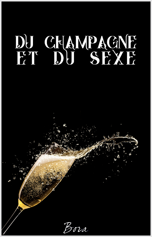 Du champagne et du sexe. One shot