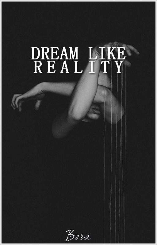 Dream like reality. One shot.