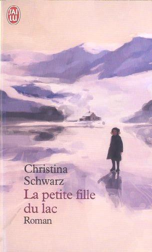 La petite fille du lac - Christina Schwarz