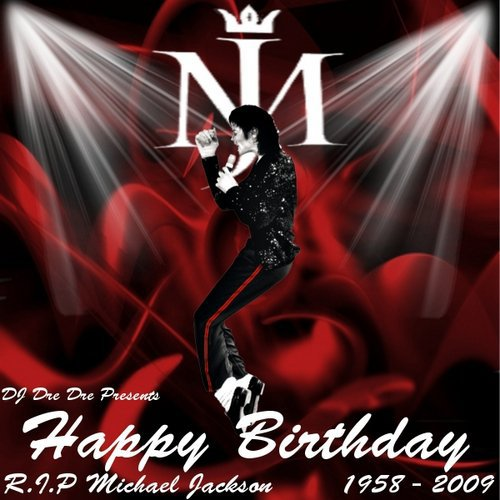 Happy Birthday Michael Jackson ♥