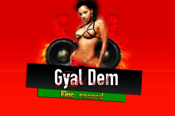 LYRIKAL SOUNDS_GYAL'DEM_2k13_KLACrecords (2013)