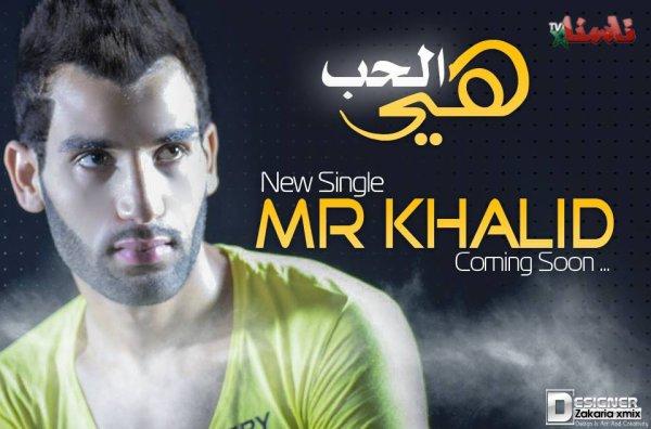 Mr Khalid - Hiya Lhob 2013 هي الحب | Promo Video