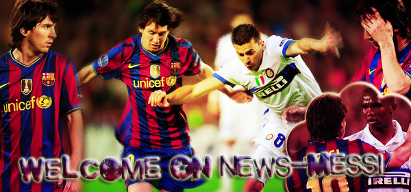 + ___WWW.NEWS-MESSI.SKYR0CK.C0M_______________________________________● ● ●___________________ _______▬ ▬ ▬ ▬ ▬ ▬ ▬ ▬ ▬ ▬ ▬ ▬ ▬ ▬ ▬ ▬ ____'______A French Source about Soccer Players !! +