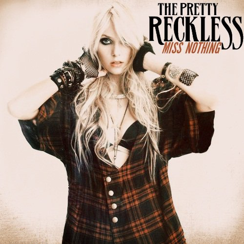 The Pretty Reckless ♥ ♥ Miss Nothing!! ♥