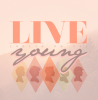 #2: And live while we're young.