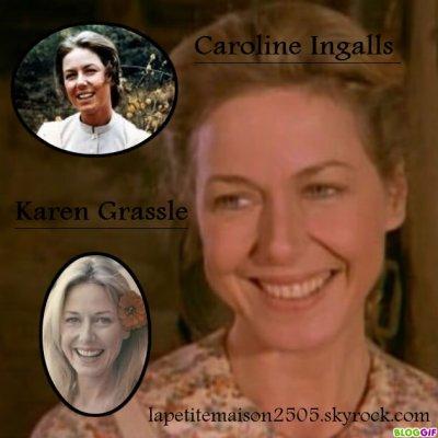 Caroline Ingalls/ Karen Grassle