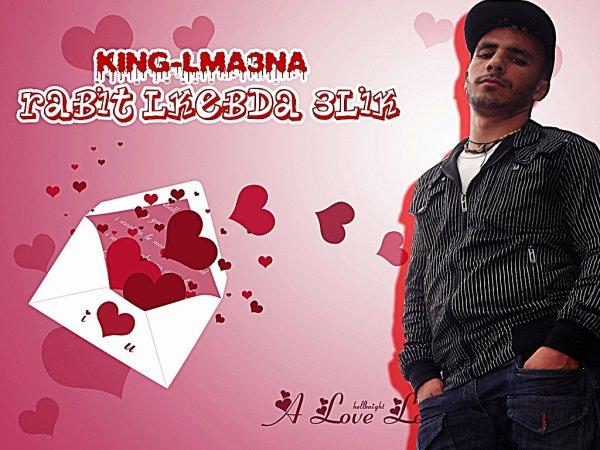 comming son rabit lkebda 3lik    love           and      9olo velentaire        undrground     king-lma3na   2010