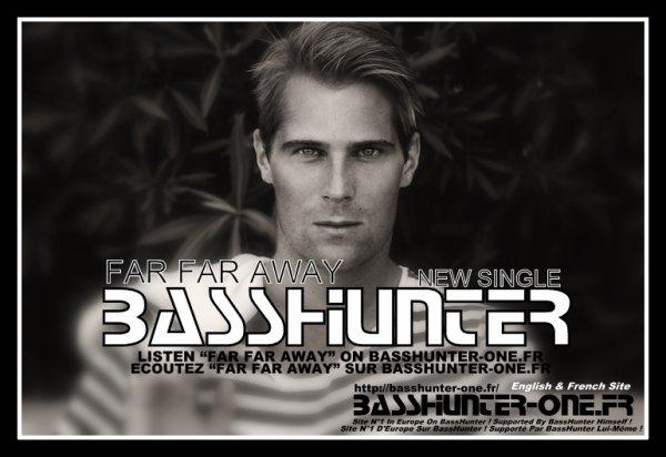 """FAR FAR AWAY"" : NEW SINGLE OF BASSHUNTER !!!"