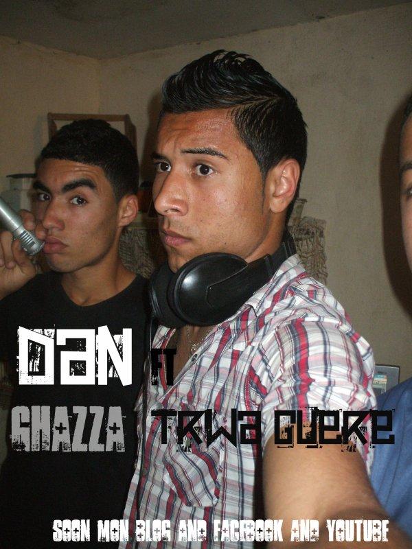 Dan ft Trwa GueRe (GHAZZA)