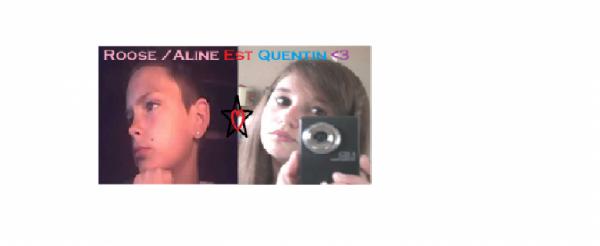 Roose / Aline Est Quentin ( Moa ) <3