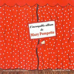 "Cd 63 : Mary  POMPETTE  "" L'incroyable  album  de  Mary Pompette ""  ( éditions  Marginales - Coop  Breizh )"