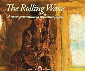 Cd 64 : THE  ROLLING  WAVES  -  A  new  génération  of  uilleann  pipers  ( Na Piobairi  Uilleann -  import  Ti  Ar  Sonerien )