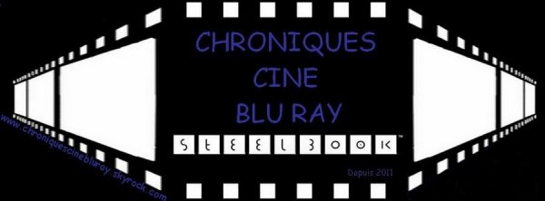 CHRONIQUES CINÉ/BLU-RAY/STEELBOOK