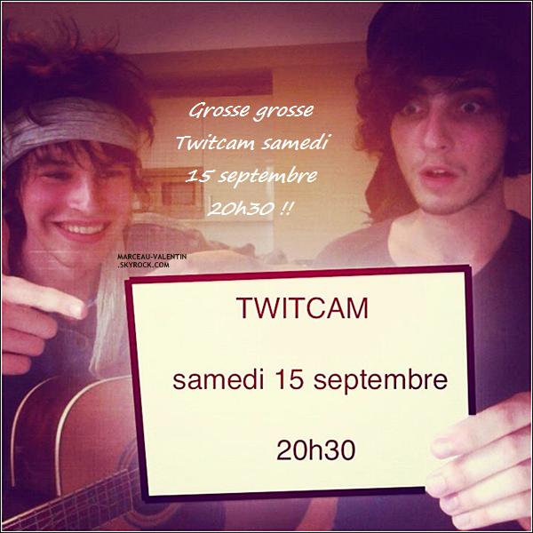 .  Découvrez l'heure et le jour de la Twitcam tant attendu de Valentin et Maxime-Henry. Découvrez le aussi ce 06 septembre à la convention EMI Music! + Il m'a souhaité mon anniversaiiiire !!! Oui, oui, c'est aujourd'hui xDD.  .