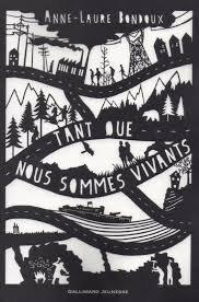 Tant que nous sommes vivants Anne-Laure Bondoux