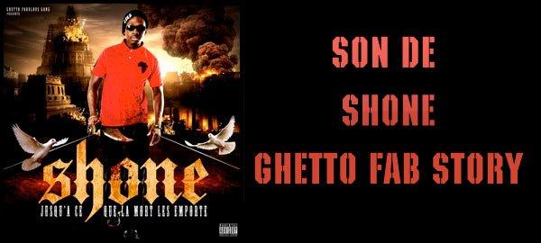 SHONE - GHETTO FAB STORY