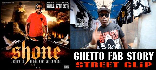 SHONE - Ghetto Fab Story Street Clip