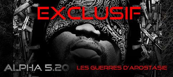 ALPHA 5.20 - LES GUERRES D'APOSTASIE EXCLU INEDIT BEN LADEN D'AFRIQUE !!!