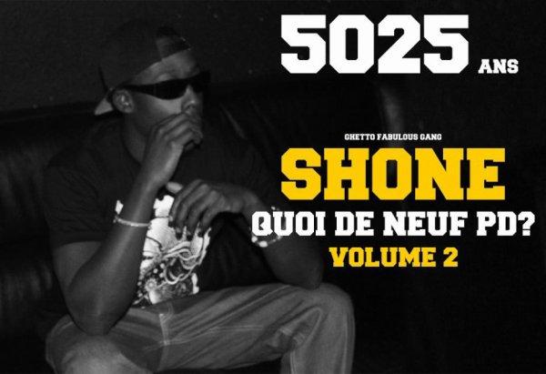 SHONE - QUOI DE NEUF PD ? VOL. II !!! SA ARRIVE