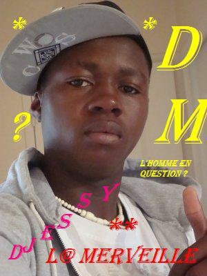 DJESSY LA MERVEILLE  l'homme en question