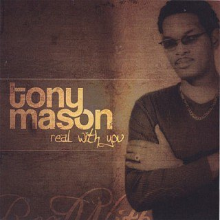 Tony Mason - Real with You (2006)