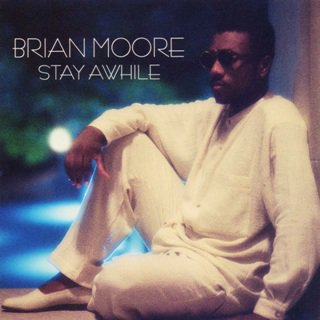Brian Moore - Stay Awhile (Single Maxi) (1994)