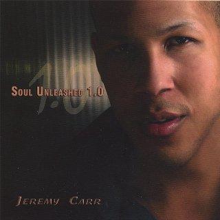 Jeremy Carr - Soul Unleashed 1.0 (2006)
