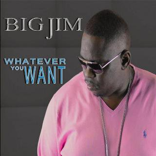 Big Jim - Whatever You Want (2013)