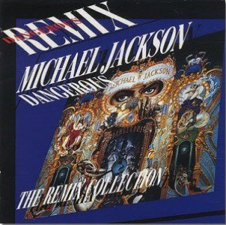 Michael Jackson - Dangerous The Remix Collection (1993)
