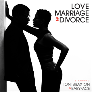 Toni Braxton & Babyface - Love, Marraige & Divorce (2014)