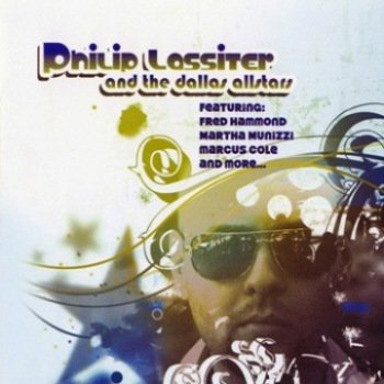 Philip Lassiter and the Dallas Allstars - River Of Life (2012)