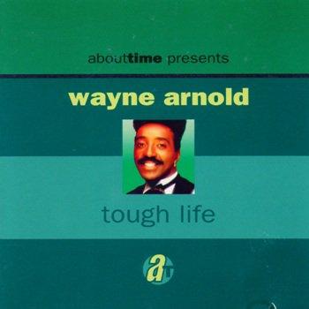 Wayne Arnold - Tough Life (1992)