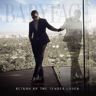 Baby Face - Return Of The Tender Lover (2015)