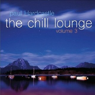 Paul Hardcastle - The Chill Lounge Volume 3 (2015)
