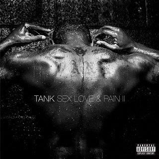 Tank -  Sex Love & Pain II  (2016)