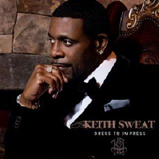 Keith Sweat - Dress To Impress (2016)
