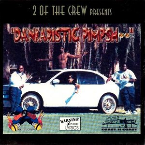 2 Of The Crew - Dankaristicpimpshit (1997)