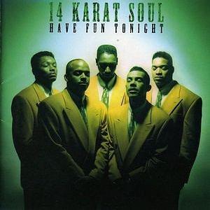 14 Karat Soul - Have Fun Tonight (1994)