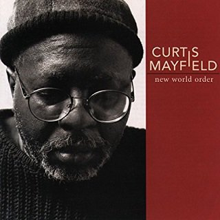 Curtis Mayfield - New World Order (1996)