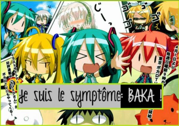 Je suis le Symptôme Baka ! :3