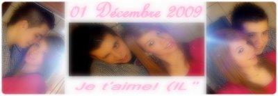Parce qu'un amour comme celui-ci existe qu'une seule fois dans sa vie! 1er Décembre 2009 à jamais dans mon coeur!