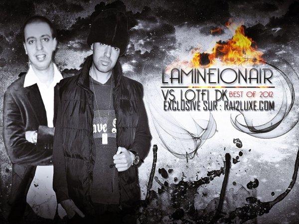 Lamineionair VS Lotfi Double Kanon - Best Of  2012